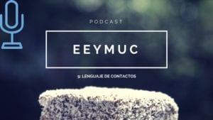 podcast9 lenguaje de contactos