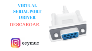 Virtual serial port driver -descargar -eeymuc