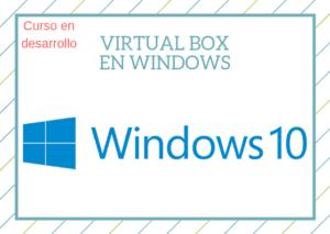 Virtual box en windows - Muy pronto en eeymuc